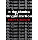 In the Shadow of Organization by Robert B. Denhardt (Paperback, 1981)