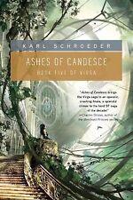 Virga Ser.: Ashes of Candesce 5 by Karl Schroeder (2013, Paperback)