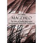Magdalo: The Story of Emilio Aguinaldo; Revolutionary Hero of the Philippines by Don Skillin (Paperback / softback, 2006)