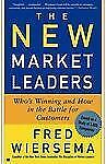 New Market Leaders : Who's Winning and How in the Battle for Customers by...