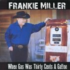 When Gas Was Thirty Cents a Gallon by Frankie Miller (CD, Apr-2012, CD Baby (distributor))