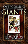 Overcoming Giants by James Ellis Edwards (Paperback / softback, 2006)