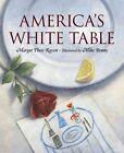 Americas White Table by Margot Theis Raven (Hardback, 2005)