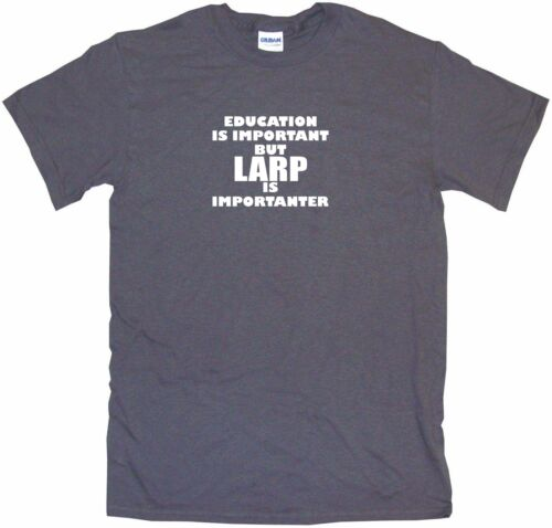 Education Is Important But LARP is Importanter Kids Tee Shirt 2T-XL