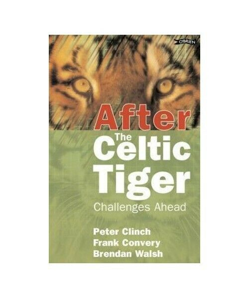 """Peter Clinch, Frank Convery, Brendan Walsh """"After the Celtic Tiger: Challenges A"""