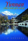 Yunnan: China South of the Clouds by Jim Goodman (Paperback, 2009)