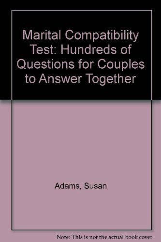 The Marital Compatibility Test  Hundreds of Questions for Couples to