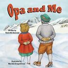 Opa and Me by Kevin M Donovan (Paperback / softback, 2013)