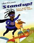 Stand Up!  Bully Busters.. .Coming to Town:  Bully Busters  Educational Coloring and Activity Book by Laniyah L Bailey (Paperback / softback, 2011)