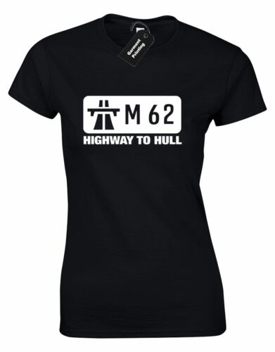 M62 HIGHWAY TO HULL LADIES T SHIRT AMUSING  YORKSHIRE CASUAL TOP S-XXL