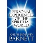 Personal Experiences of The Spiritual World 9781448974429 Barnett Paperback