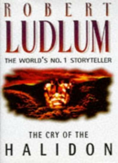 The Cry of the Halidon By Robert Ludlum. 9780002253482