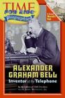 Time for Kids: Alexander Graham Bell : Inventor of the Telephone by Time for Kids Editors (2006, Paperback)