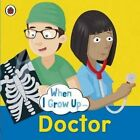 When I Grow Up: Doctor by Penguin Books Ltd (Paperback, 2015)