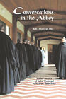 Conversations in the Abbey: Senior Monks of Saint Meinrad Reflect on Their Lives by Abbey Press (Paperback, 2007)