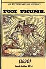 An Entertaining History of Tom Thumb (1830) by Iacob Adrian (Paperback / softback, 2015)