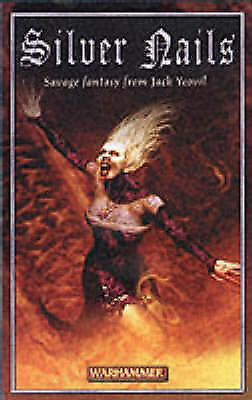 Silver Nails (Warhammer Novel), Yeovil, Jack, Very Good Book