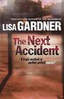The Next Accident by Lisa Gardner (Paperback, 2010)