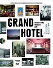 Grand Hotel von Bruce Grenville, William F. Baker und Todd Gannon (2013, Gebundene Ausgabe)