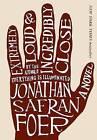 Extremely Loud & Incredibly Close by Jonathan Safran Foer (Hardback, 2006)