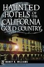 Haunted Hotels of the California Gold Country by Nancy K Williams (Paperback / softback, 2014)