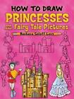 How to Draw Princesses: And Other Fairy Tale Pictures by Barbara Soloff-Levy (Paperback, 2008)