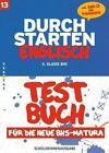 Durchstarten Englisch BHS. Testbuch (inkl. Audio-CD) von Margot Benko und Erika Benko (2011, Taschenbuch)