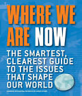 Where We are Now: The Smartest, Clearest Guide to the Issues That Shape the World by Octopus Publishing Group (Hardback, 2008)