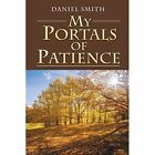 My Portals of Patience by Daniel Smith (Paperback / softback, 2015)