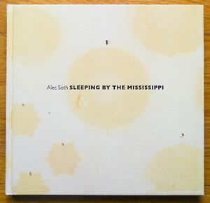 SIGNED-ALEC-SOTH-SLEEPING-WITH-THE-MISSISSIPPI-2017-4TH-EDITION-FINE