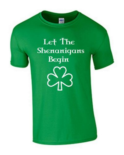 Laissez The Shenanigans commencer T SHIRT funny St Patrick/'s Day Tee Irlande Paddy/'s Top