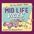 Mid Life Vices [Digipak] by Four Bitchin' Babes (CD, Sep-2012, CD Baby (distributor))