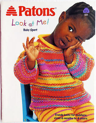 Patons Look At Me Book 914 6 Mo to 4 Yrs Trendy Knits for Toddlers 2002