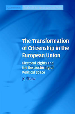 1 of 1 - The Transformation of Citizenship in the European Union: Electoral Rights And Th