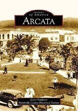 Arcata   CA  Images of America