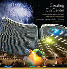 Creating City Center: World-Class Architecture and the New Las Vegas by William R. Smith, Scott J. Tilden (Hardback, 2014)