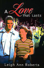 A Love That Lasts by Leigh Ann Roberts (Paperback / softback, 2001)