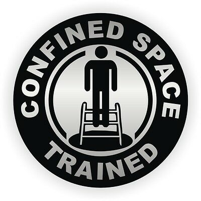 Confined Space Trained Hard Hat Decal / Helmet Sticker Label Safety OSHA Laborer