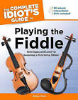The Complete Idiot's Guide to Playing the Fiddle by Ellery Klein (Mixed media product)
