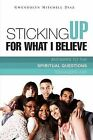 Sticking Up for What I Believe by Gwendolyn Mitchell Diaz (Paperback / softback, 2008)
