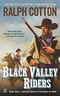 Black Valley Riders by Ralph Cotton (Paperback / softback)