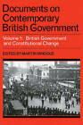 Documents on Contemporary British Government: Volume 1, British Government and Constitutional Change: v. 1: British Government and Constitutional Change by Cambridge University Press (Paperback, 1977)