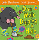 One Mole Digging A Hole by Julia Donaldson (Board book, 2011)