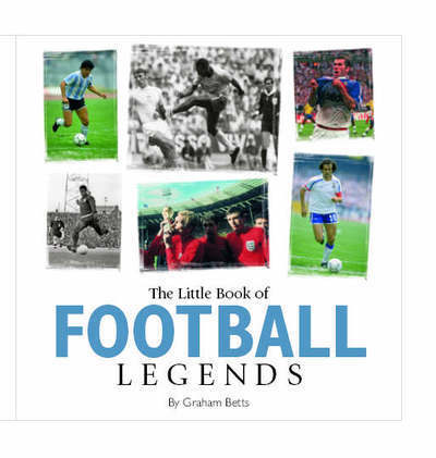 1 of 1 - Little Books: Little Book of Football Legends by Graham Betts (Hardback)