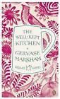 The Well-Kept Kitchen by Gervase Markham (Paperback, 2011)