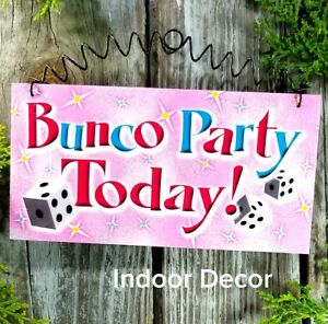 BUNCO Party Today * Interior Indoor Sign * Welcome your Bunco Pals! USA New