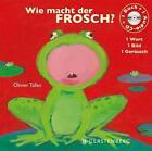 Wie macht der Frosch? von Olivier Tallec (2014, Gebundene Ausgabe)