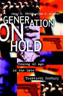 Generation on Hold: Coming of Age in the Late Twentieth Century by Anton L. Allahar (Paperback, 1995)
