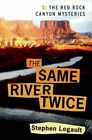 The Same River Twice by Stephen Legault (Paperback, 2015)