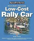 How to Build a Low-cost Rally Car: For Marathon, Endurance, Historic and Budget-car Adventure Road Rallies by Philip Young (Paperback, 2009)
